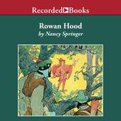 Rowan Hood: Outlaw Girl of Sherwood Forest Audiobook, by Nancy Springer
