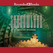 Shadowlark Audiobook, by Meagan Spooner