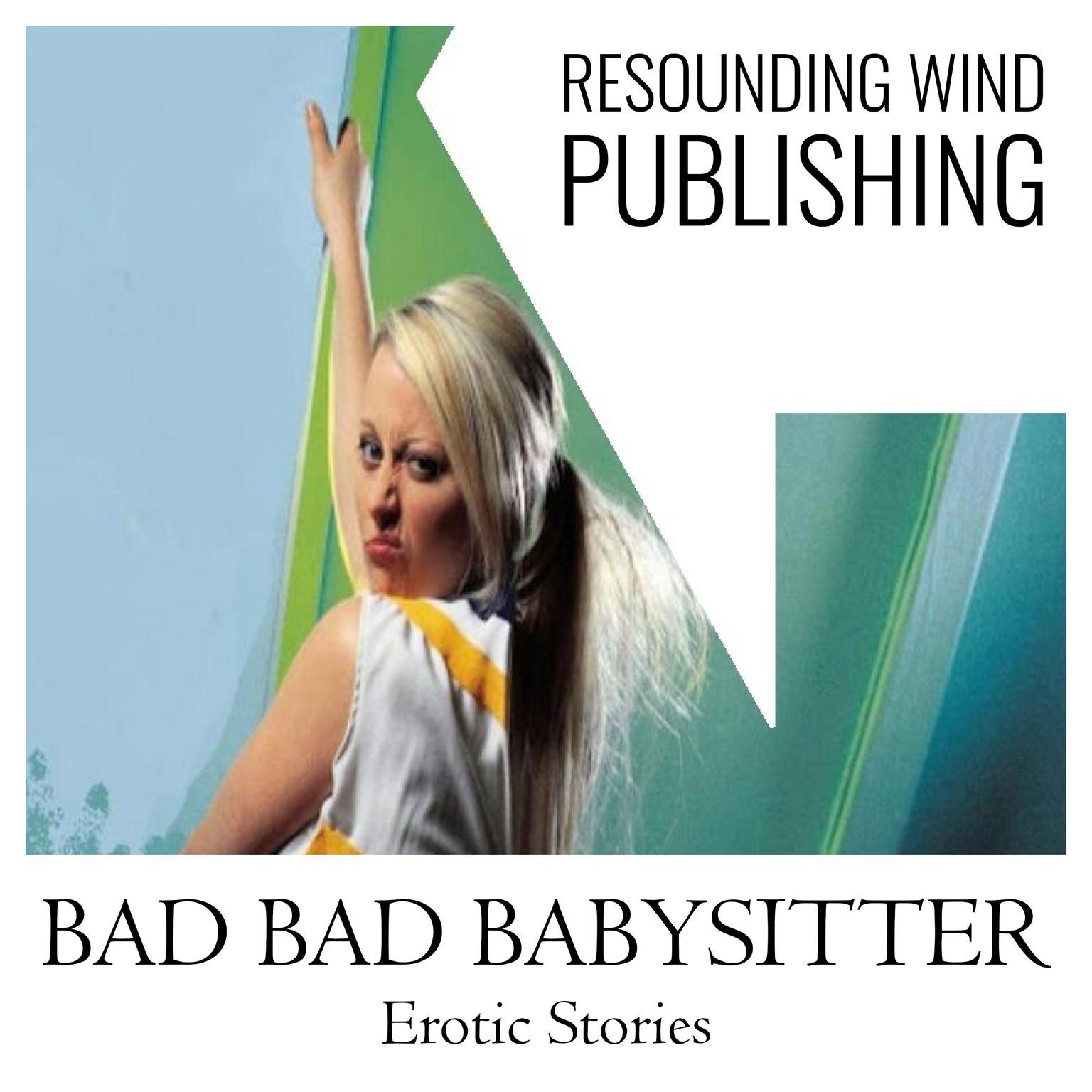 Bad Bad Babysitter Erotic Stories  Audiobook, by Torri Tumbles
