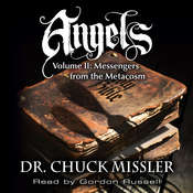 Angels Volume II: Messengers from the Metacosm Audiobook, by Chuck Missler