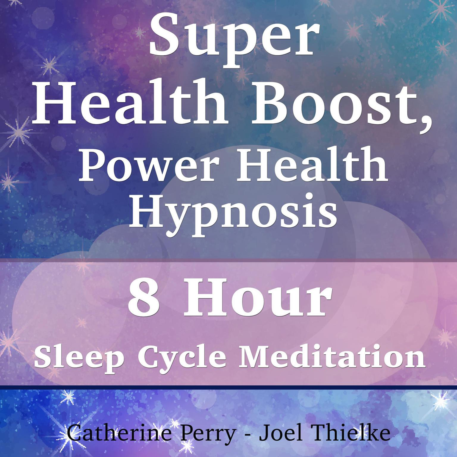 Printable Super Health Boost, Power Health Hypnosis: 8 Hour Sleep Cycle Meditation Audiobook Cover Art
