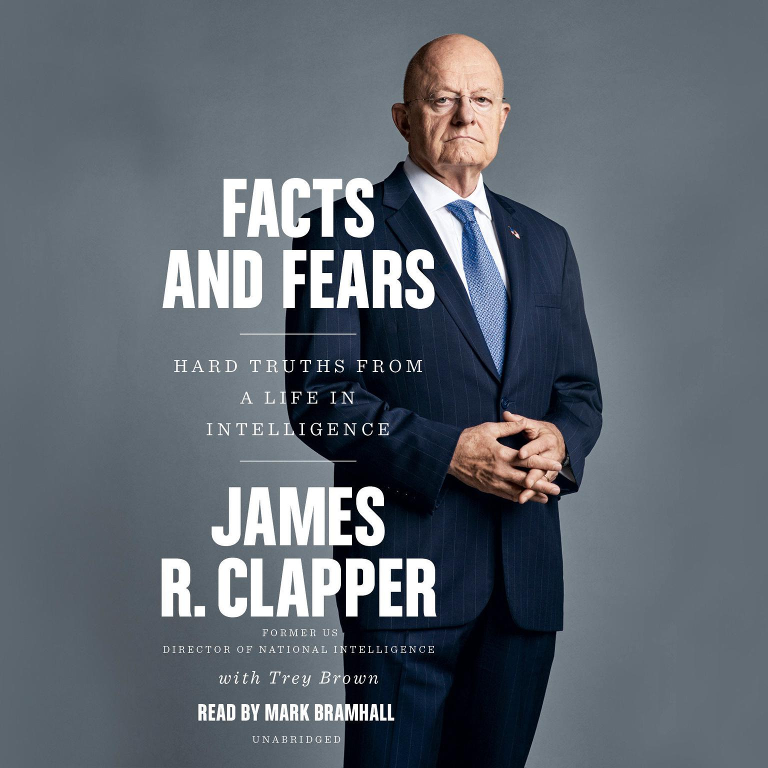 Printable Facts and Fears: Hard Truths from a Life in Intelligence Audiobook Cover Art