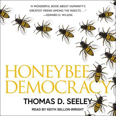 Honeybee Democracy Audiobook, by Thomas D. Seeley