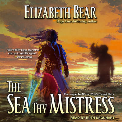 The Sea Thy Mistress Audiobook, by Elizabeth Bear