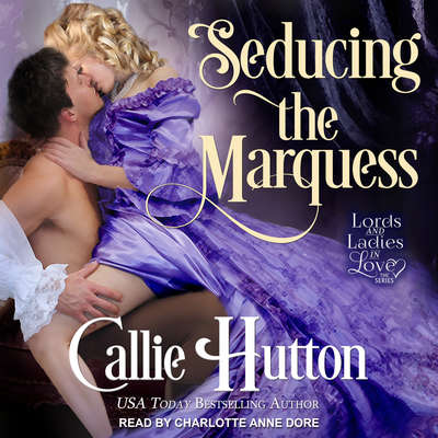 Seducing the Marquess Audiobook, by Callie Hutton