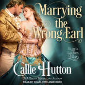 Marrying the Wrong Earl Audiobook, by Callie Hutton
