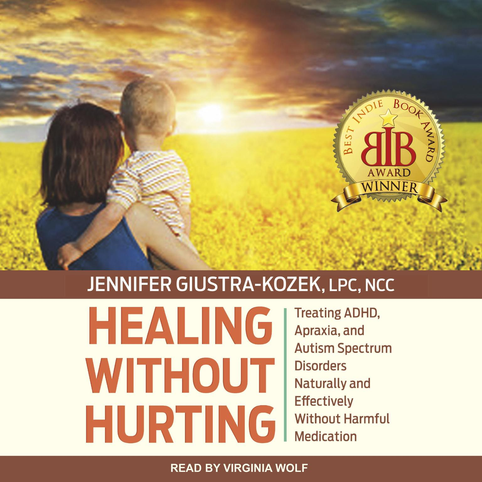 Printable Healing without Hurting: Treating ADHD, Apraxia and Autism Spectrum Disorders Naturally and Effectively without Harmful Medications Audiobook Cover Art