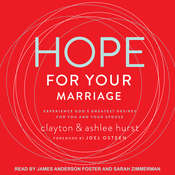 Hope For Your Marriage: Experience God's Greatest Desires for You and Your Spouse Audiobook, by Clayton Hurst, Ashlee Hurst