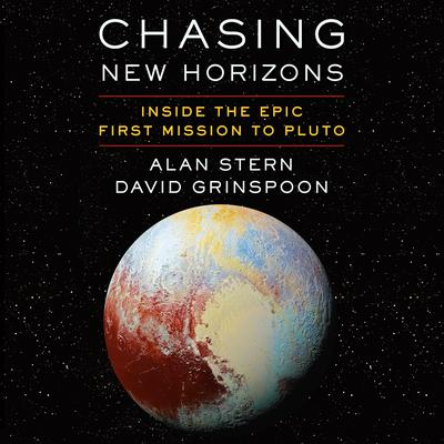 Chasing New Horizons: Inside the Epic First Mission to Pluto Audiobook, by Alan Stern