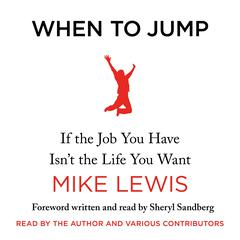 When to Jump: If the Job You Have Isnt the Life You Want Audiobook, by Mike Lewis