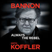 Bannon: Always the Rebel Audiobook, by Keith Koffler