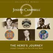 The Heros Journey: Joseph Campbell on His Life and Work Audiobook, by Joseph Campbell