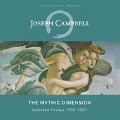The Mythic Dimension: Selected Essays 1959-1987 Audiobook, by Joseph Campbell