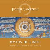 Myths of Light: Eastern Metaphors of the Eternal Audiobook, by Joseph Campbell