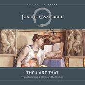 Thou Art That: Transforming Religious Metaphor Audiobook, by Joseph Campbell