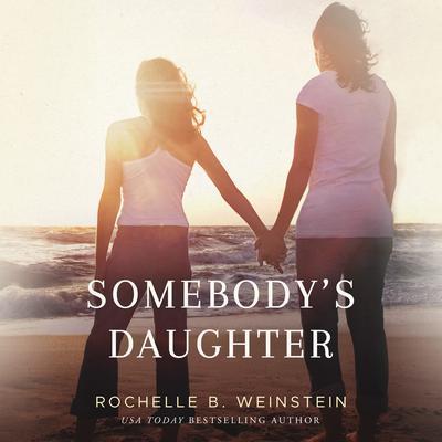 Somebodys Daughter Audiobook, by Rochelle B. Weinstein