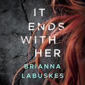 It Ends With Her Audiobook, by Brianna Labuskes