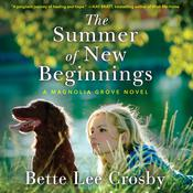 The Summer of New Beginnings Audiobook, by Bette Lee Crosby