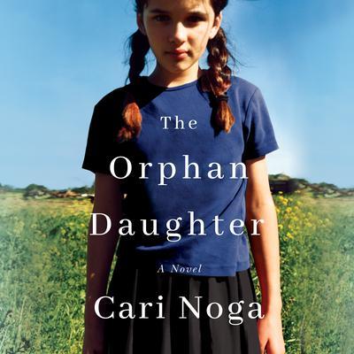 The Orphan Daughter Audiobook, by Cari Noga