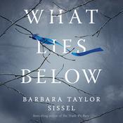 What Lies Below Audiobook, by Barbara Taylor Sissel