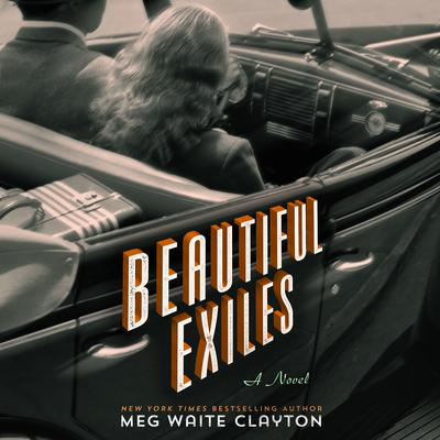 Beautiful Exiles Audiobook, by Meg Waite Clayton