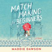 Matchmaking for Beginners: A Novel Audiobook, by Maddie Dawson