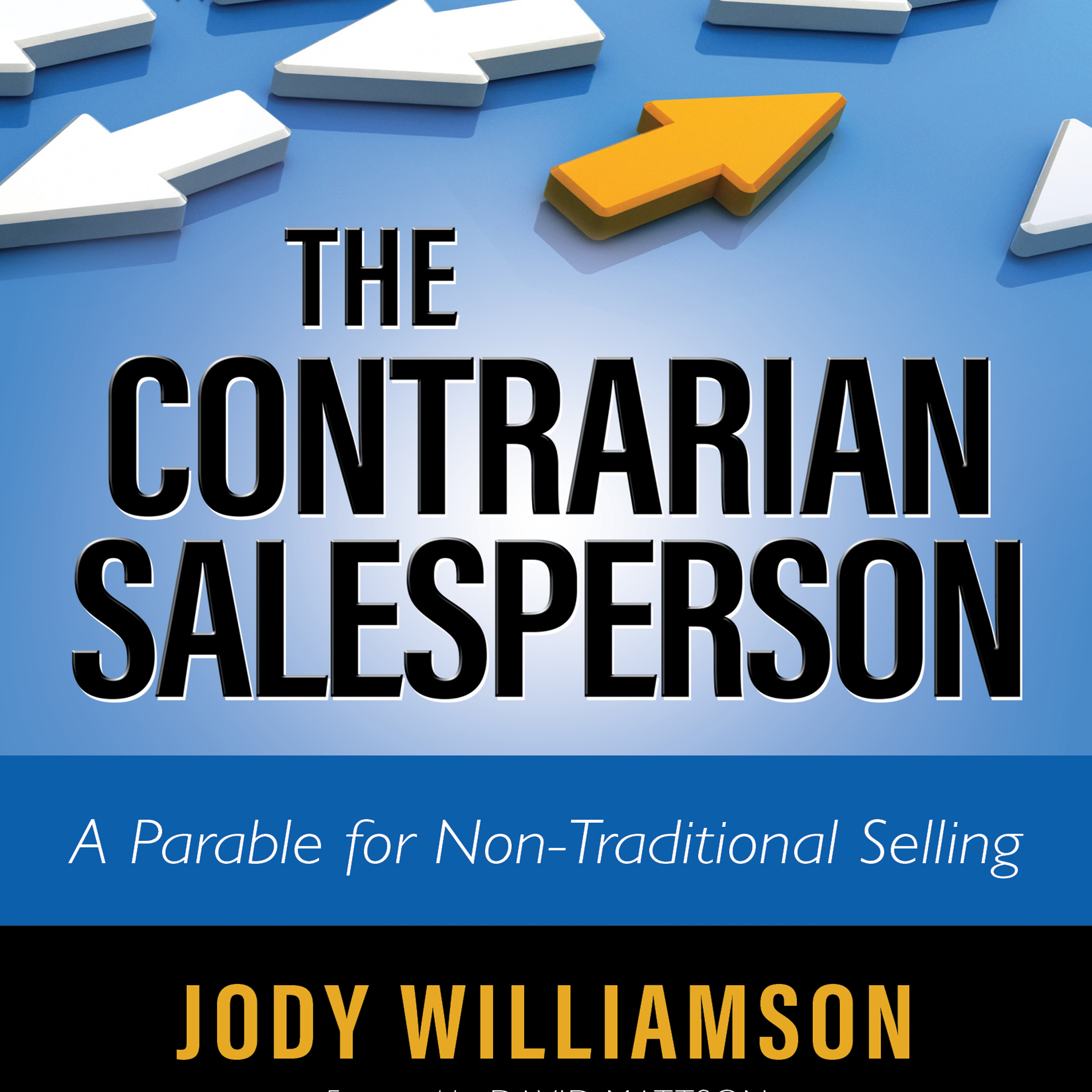 Printable The Contrarian Salesperson: A Parable for Non-Traditional Selling Audiobook Cover Art