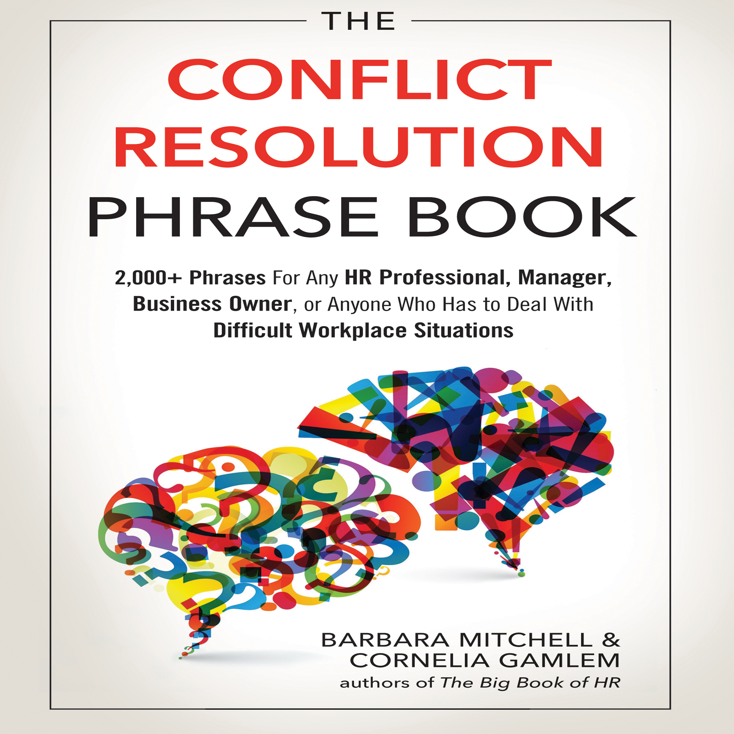 Printable The Conflict Resolution Phrase Book: 2,000+ Phrases For Any HR Professional, Manager, Business Owner, or Anyone Who Has to Deal with Difficult Workplace Situations Audiobook Cover Art