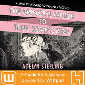 The Princes Guide to True Loves Kiss Audiobook, by Adelyn Belsterling, Adelyn Sterling