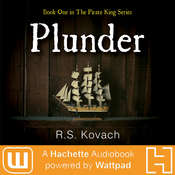Plunder: A Hachette Audiobook powered by Wattpad Production Audiobook, by Rita Kovach