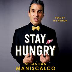 Stay Hungry Audiobook, by Sebastian Maniscalco