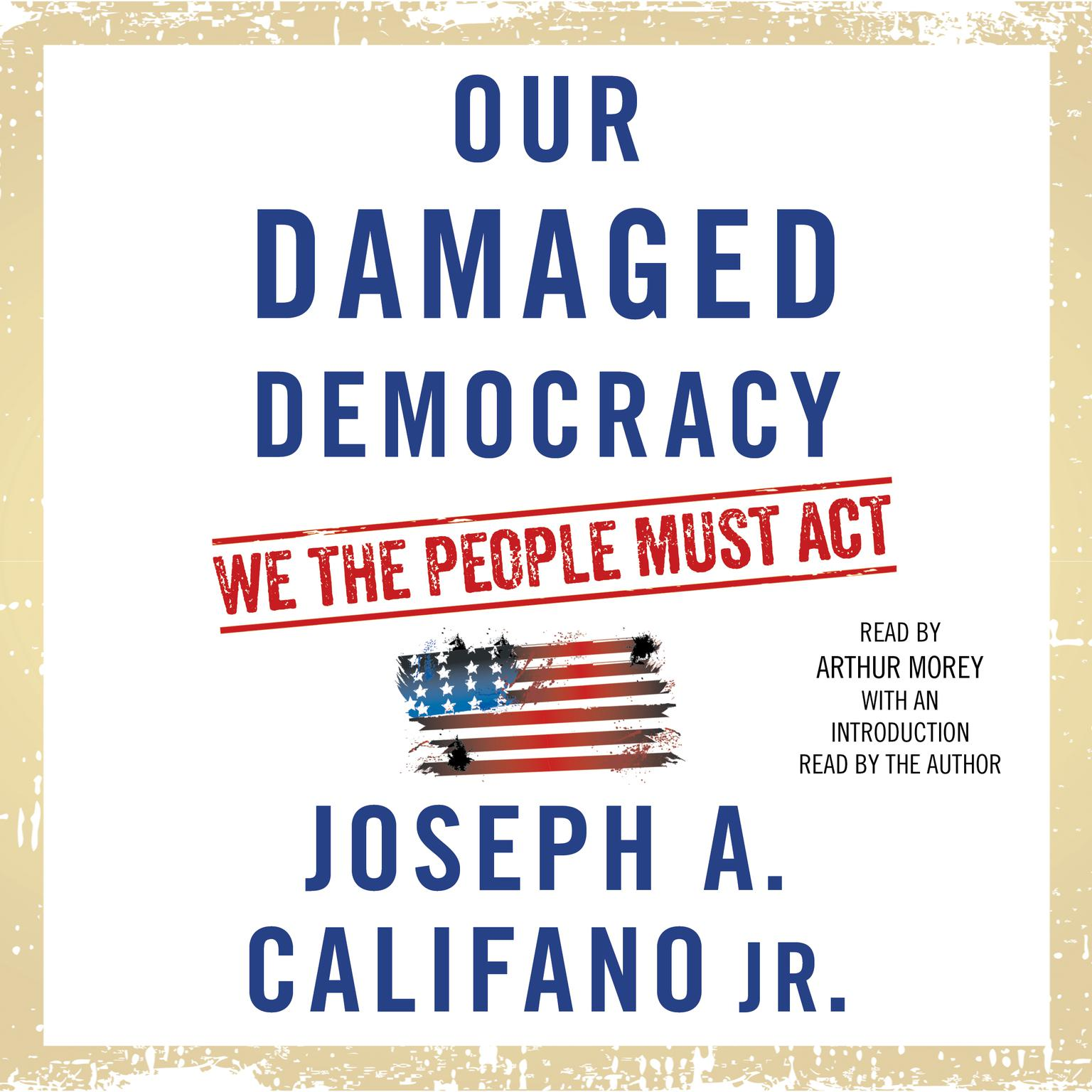 Printable Our Damaged Democracy: We the People Must Act Audiobook Cover Art