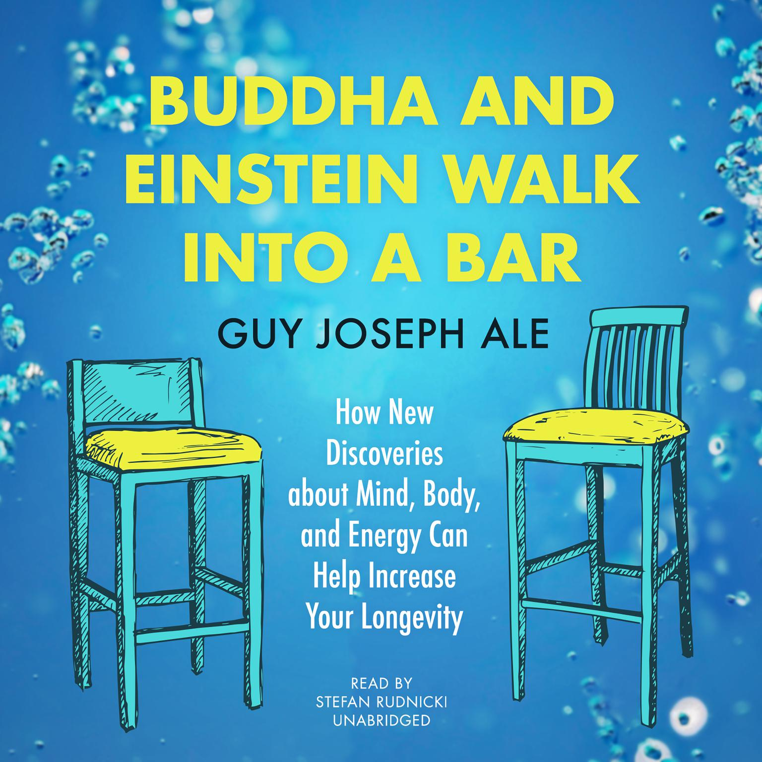 Printable Buddha and Einstein Walk into a Bar: How New Discoveries About Mind, Body, and Energy Can Help Increase Your Longevity Audiobook Cover Art