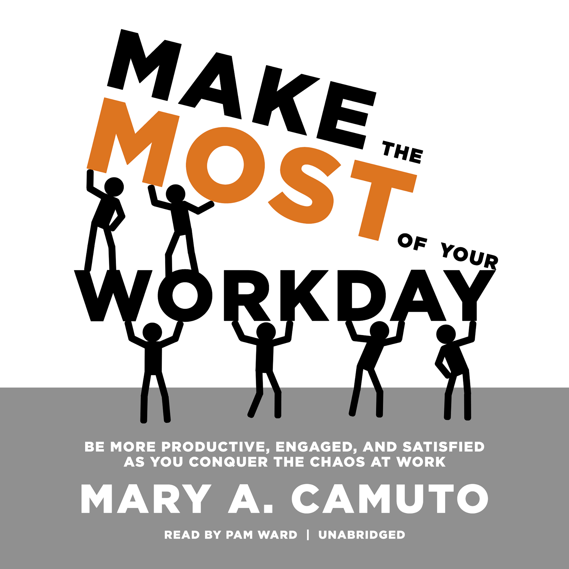 Printable Make the Most of Your Workday: Be More Productive, Engaged, and Satisfied as You Conquer the Chaos at Work          Audiobook Cover Art