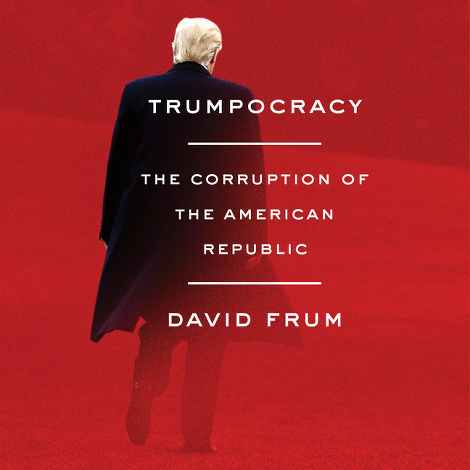 Printable Trumpocracy: The Corruption of the American Republic Audiobook Cover Art