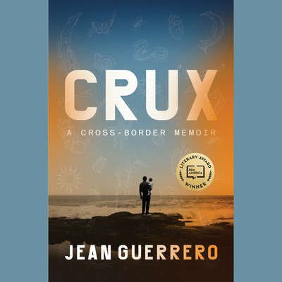Crux: A Cross-Border Memoir Audiobook, by Jean Guerrero
