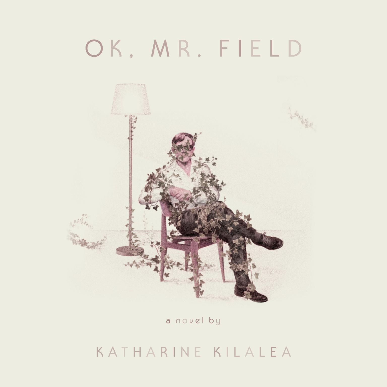 Printable OK, Mr. Field: A Novel Audiobook Cover Art