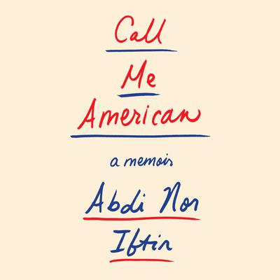 Call Me American: A Memoir Audiobook, by Abdi Nor Iftin