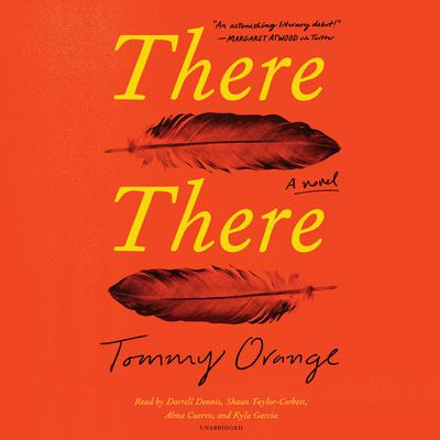 There There: A novel Audiobook, by Tommy Orange