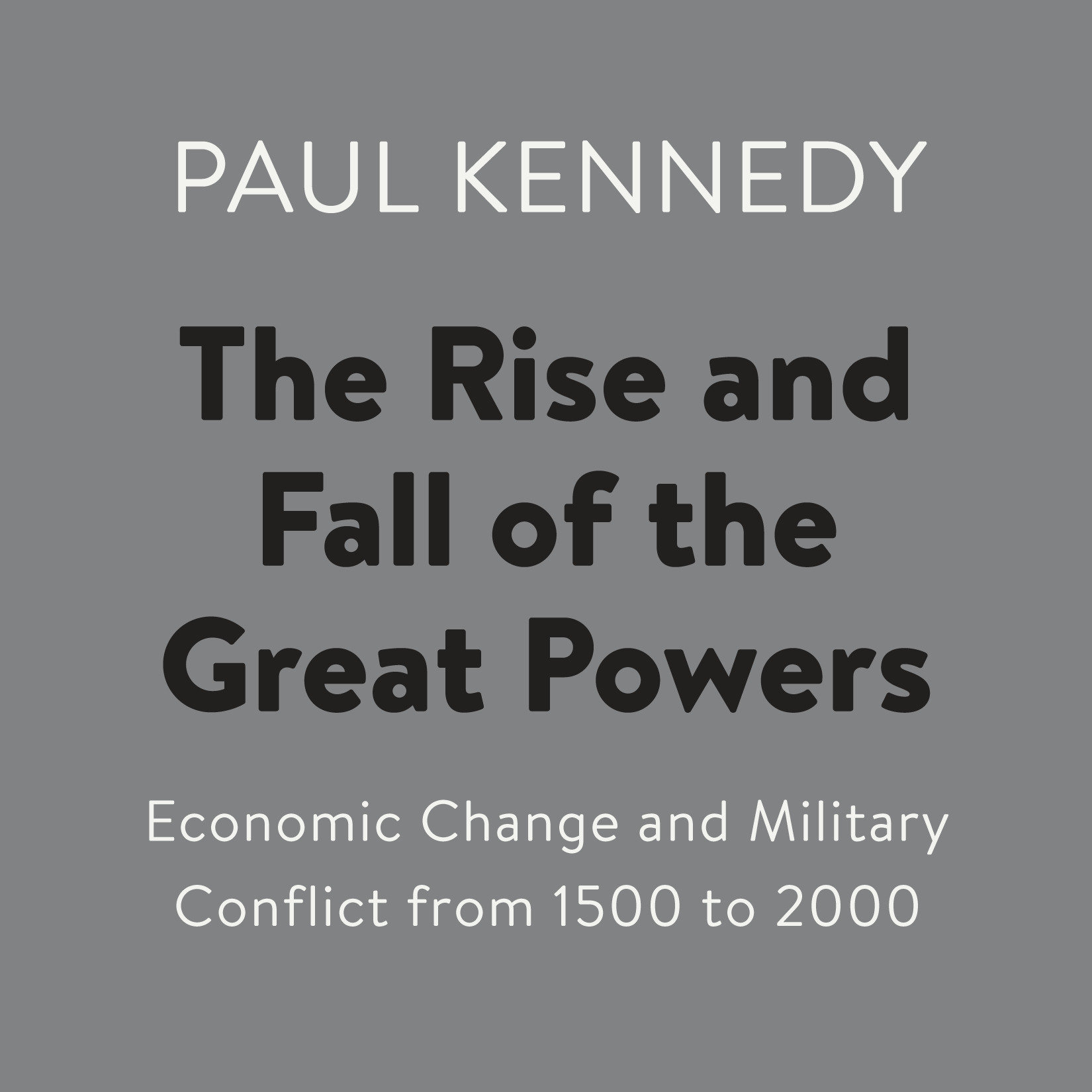 Printable The Rise and Fall of the Great Powers: Economic Change and Military Conflict from 1500 to 2000 Audiobook Cover Art