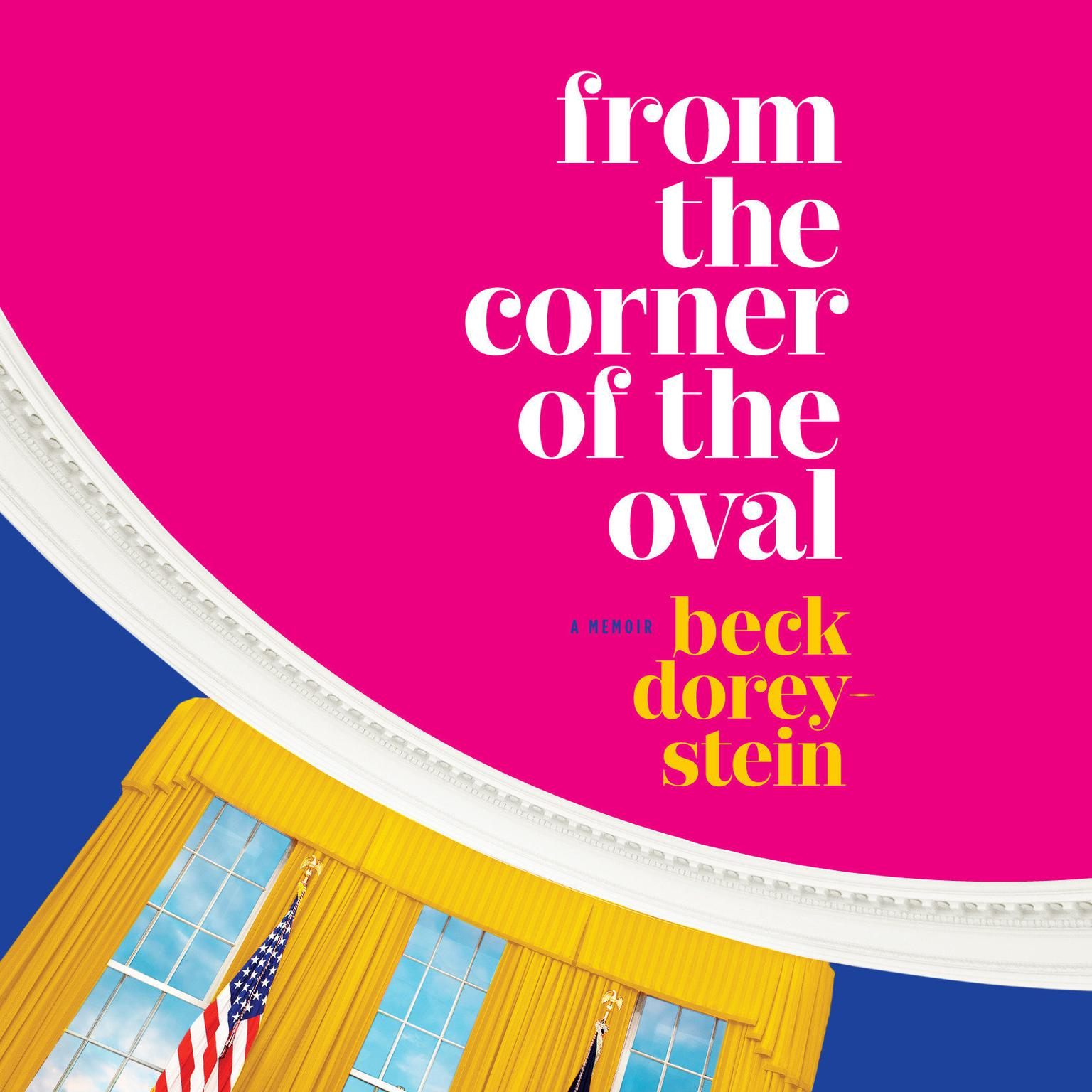 Printable From the Corner of the Oval: A Memoir Audiobook Cover Art
