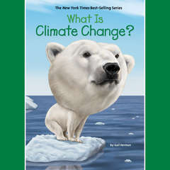 What is Climate Change? Audiobook, by Gail Herman