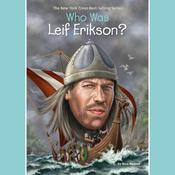 Who Was Leif Erikson? Audiobook, by Nico Medina