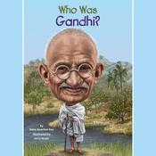Who Was Gandhi? Audiobook, by Dana Meachen Rau