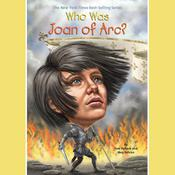 Who Was Joan of Arc? Audiobook, by Pam Pollack