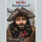 Who Was Blackbeard? Audiobook, by James Buckley