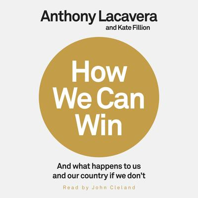 How We Can Win: And What Happens to Us and Our Country If We Dont Audiobook, by Anthony Lacavera