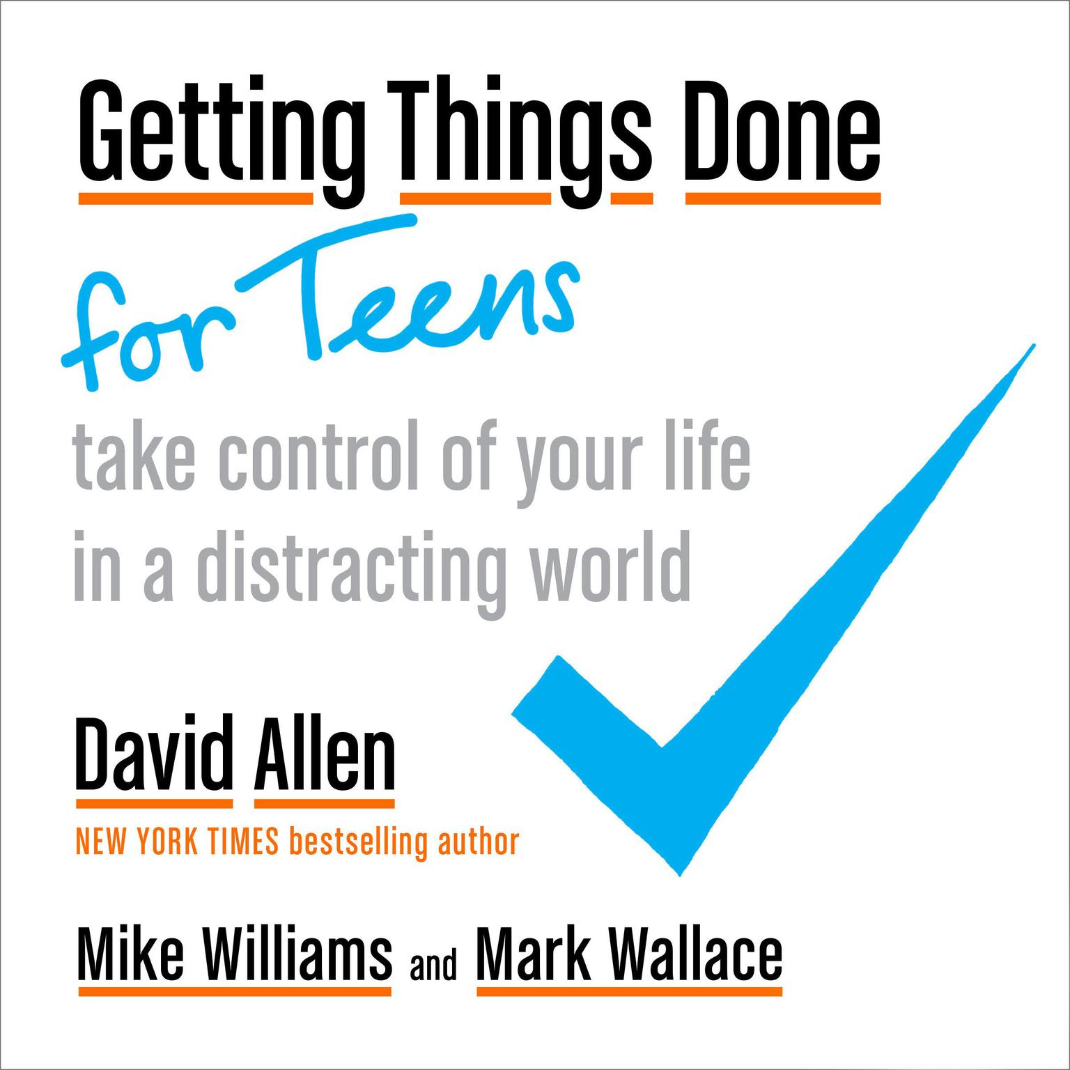 Printable Getting Things Done for Teens: Take Control of Your Life in a Distracting World Audiobook Cover Art