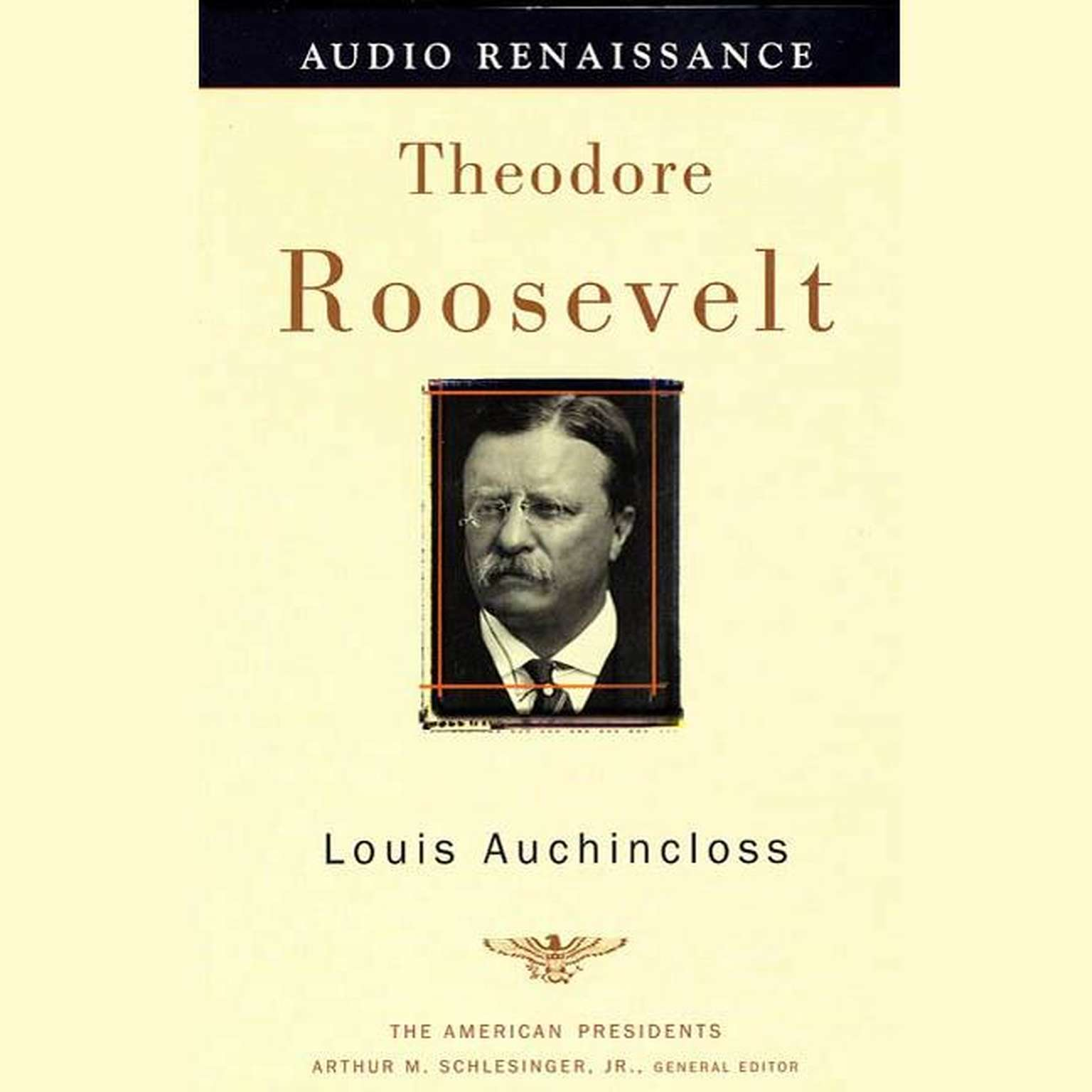 Printable Theodore Roosevelt: The American Presidents Series: The 26th President, 1901-1909 Audiobook Cover Art
