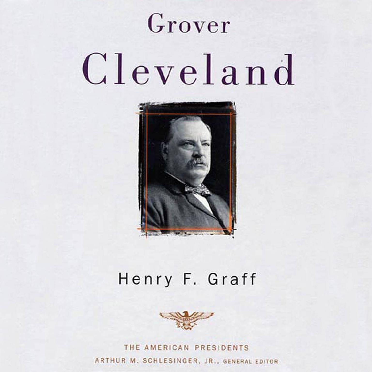 Printable Grover Cleveland: The American Presidents Series: The 22nd and 24th President, 1885-1889 and 1893-1897 Audiobook Cover Art